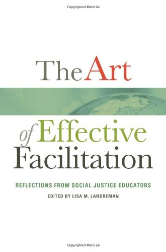 The Art of Effective Facilitation: Reflections From Social Justice Educators (Higher Education)
