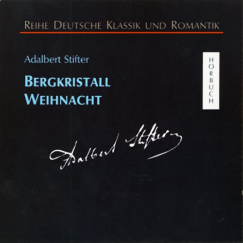 Bergkristall - Weihnacht                   Written by:                                                                                                                                 Adalbert Stifter                               Narrated by:                                                                                                                                 Hans Eckardt,                                                                                        Erich Ponto                      Length: 55 mins     Not rated yet     Overall 0.0
