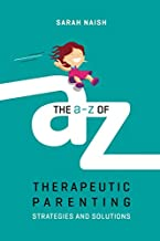 Best a to z therapeutic parenting Reviews