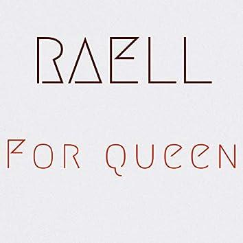 For Queen