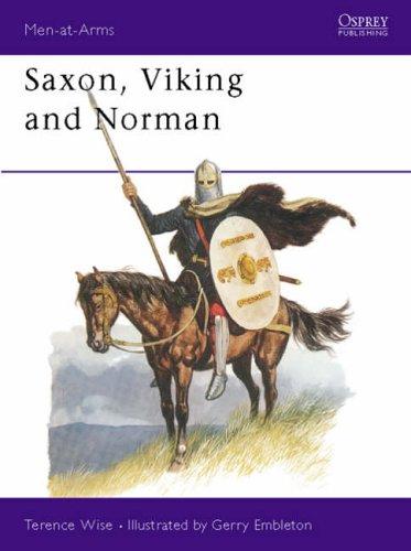 Saxon, Viking and Norman (Men-at-Arms Series: 85)