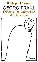 Georg Trakl: Dichter im Jahrzehnt der Extreme