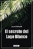 El secreto del Lago Blanco (MIRAHADAS (JÓVENES ADULTOS))