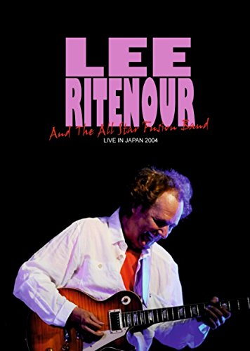 Lee Ritenour And The All Star Fusion Band - Live In Japan DVD