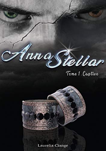 AnnaStellar (Livre Romance Fantasy): Tome 1: Captive