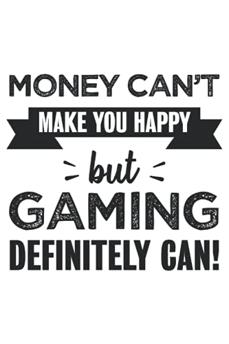 Gaming makes you happy Funny Gifts: 6x9 Notes, Diary, Journal 110 Page