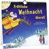 Froehliche Weihnacht ueberall: 24 tolle 5-Minuten-Adventskalendergeschichten