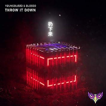 Throw It Down