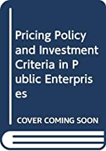 Pricing Policy and Investment Criteria in Public Enterprises