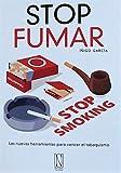 Stop Fumar. Las nuevas herramientas para vencer el tabaquismo