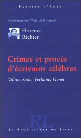 Crimes et procès d'écrivains célèbres : Villon, Sade, Verlaine, Genet