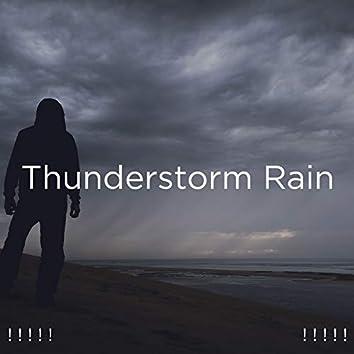 ! ! ! ! ! Thunderstorm Rain ! ! ! ! !