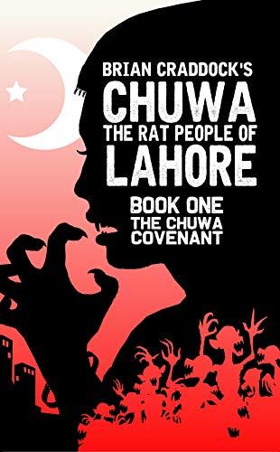 Chuwa: The Rat-People of Lahore (The Chuwa Covenant Book 1) (English Edition)