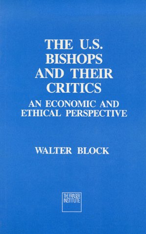 The U.S. Bishops and Their Critics: An Economic and Ethical Perspective