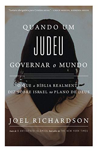 QUANDO UM JUDEU GOVERNAR O MUNDO: O que a Bíblia realmente diz sobre Israel no Plano de Deus