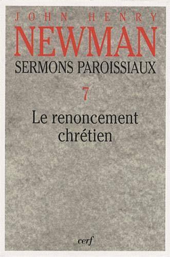 Sermons paroissiaux volume 7 Le renoncement chrétien
