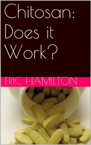 Chitosan: Does it Work? (Supplements: Reviewing the Evidence) (English Edition)