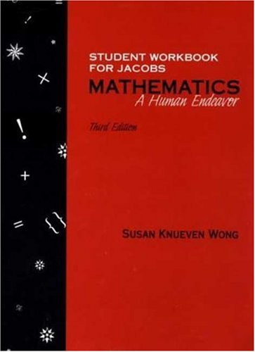 Student Workbook for Jacobs Mathematics: A Human Endeavor