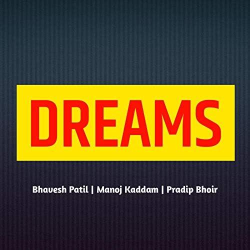 BHAVESH PATIL, Manoj Kaddam & Pradip Bhor
