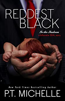 Reddest Black: A Billionaire SEAL Story, Book 7 (In the Shadows) by [P.T. Michelle]