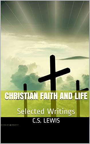 Christian Faith and Life : Selected Writings