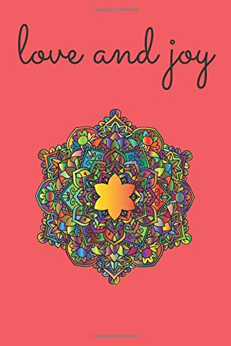 Love and Joy: Energetic Mandala Notebook for Kids and Adults, Positive Aura/Joga Journal, Help with Concentration and Mood! (110 Pages, Blank, 6 x 9)