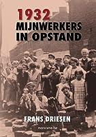 1932: mijnwerkers in opstand