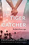 The Tiger Catcher: The End of Forever Saga (End of Forever Saga, 1)