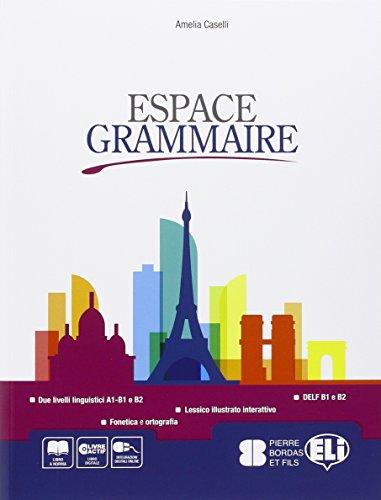 Espace grammaire. Con e-book. Con espansione online. Per le Scuole superiori [Lingua francese]