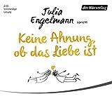 Keine Ahnung, ob das Liebe ist: Poetry - Julia Engelmann