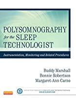 Polysomnography for the Sleep Technologist: Instrumentation, Monitoring, and Related Procedures