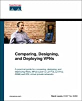 Comparing, Designing, and Deploying VPNs (Networking Technology)
