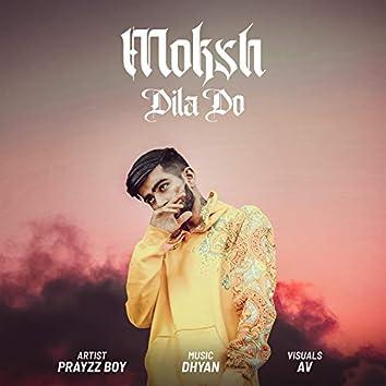 Moksh Dila Do