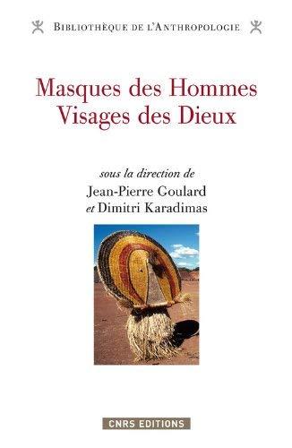 Masques de Hommes Visages des Dieux : Regards d'Amazonie (Bibliothèque de l'anthropologie)