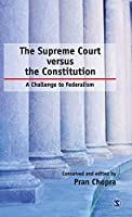 The Supreme Court Versus the Constitution: A Challenge To Federalism