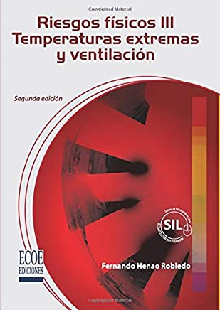 Riesgos físicos III: Temperaturas extremas y ventilación (Spanish Edition)