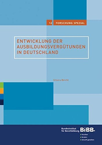 Entwicklung der Ausbildungsvergütungen in Deutschland (Forschung spezial)