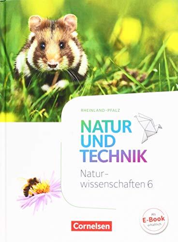 Natur und Technik - Naturwissenschaften: Neubearbeitung - Rheinland-Pfalz - 6. Schuljahr: Naturwissenschaften: Schülerbuch