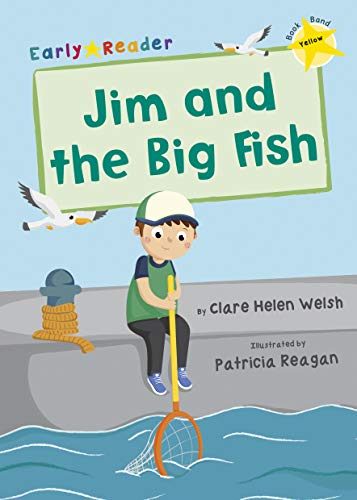 Jim and the Big Fish (Yellow Early Reader) (Yellow Band)