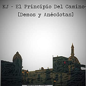 El Principio Del Camino (Demos y Anécdotas)