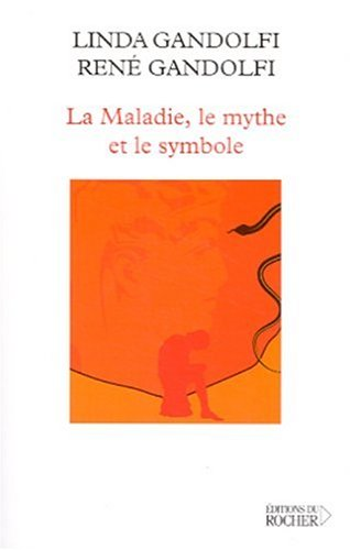 La Maladie, le mythe et symbole