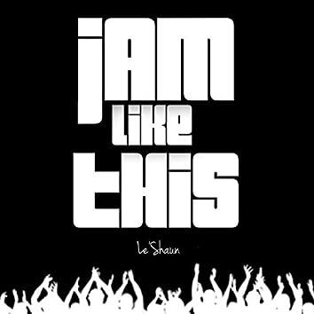 Jam Like This