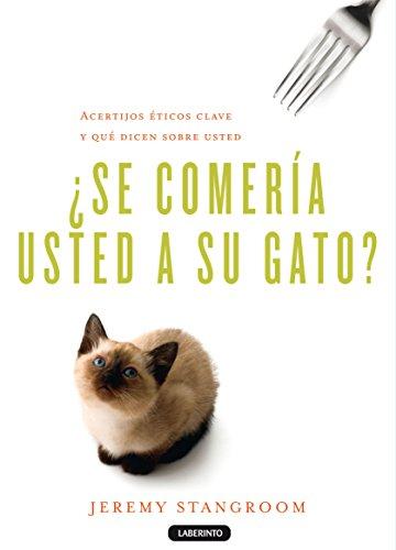 ¿Se comería usted a su gato?: Acertijos éticos clave y qué dicen sobre usted (Biblioteca del Laberinto)