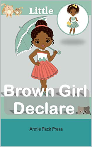 Little Brown Girl Declare: A Beginners bedtime Poem/story for babies, toddlers, preschoolers, intermediate, and teens. (Sweet Dreams Beginner Books) (English Edition)