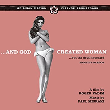 …and God Created Woman (But the Devil Invented Brigitte Bardot) [Bonus Track Version]