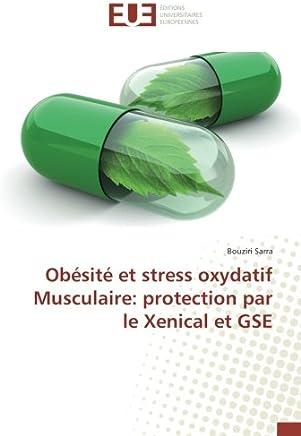 Obésité et stress oxydatif Musculaire: protection par le Xenical et GSE [Lingua francese]