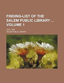 Finding-List of the Salem Public Library Volume 1; July, 1889