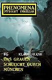 Das Grauen schleicht durch München: Phenomena 6