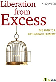 Liberation from excess: The road to a post-growth economy