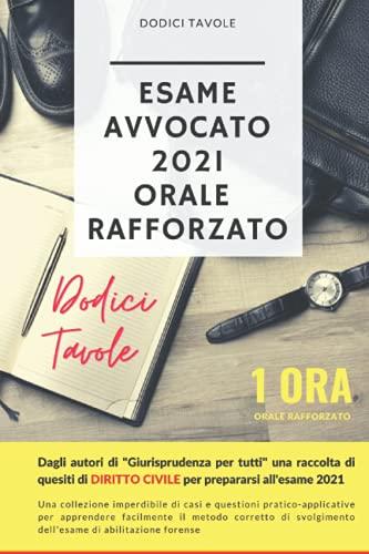 Esame avvocato 2021 orale rafforzato: CIVILE - Casi e questioni pratico-applicative